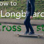 Apprendre les bases du Longboard dancing : le cross-step [Vidéo + explications]